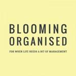 Blooming Organised