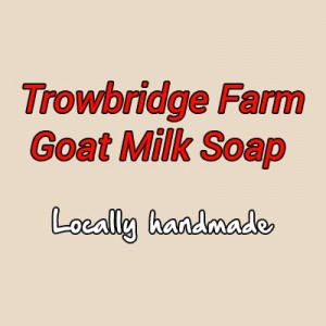 Trowbridge Farm - Locally Handmade Goat Milk Soap